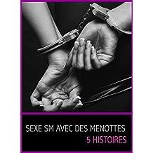 Sexe SM avec des menottes, 5 histoires (French Edition)
