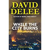 While the City Burns (Flynn & Levy Book 2)