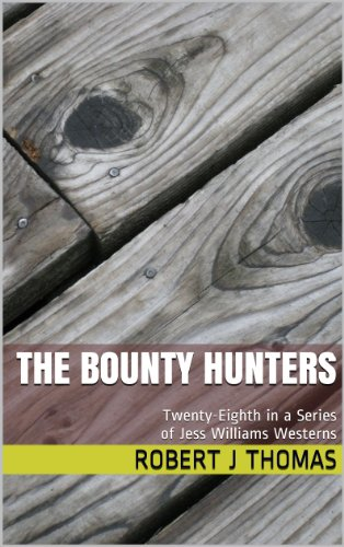 THE BOUNTY: Twentieth in a Series of Jess Williams Westerns (A Jess Williams Western Book 20)