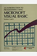 An Introduction to Programming Using Microsoft Visual Basic Versions 5 and 6 Hardcover