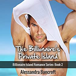 Billionaire Romance: The Billionaire's Private Island