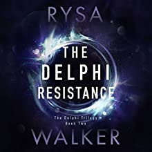 The Delphi Resistance: The Delphi Trilogy, Book 2 Audiobook by Rysa Walker Narrated by Kate Rudd