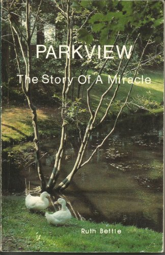 Parkview - the story of a miracle
