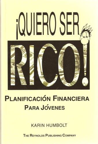 Quiero Ser Rico! Planificacion Financiera Para Jovenes (Spanish Edition)