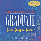 img - for Life Lessons for the Graduate: Some Stuff to Know book / textbook / text book