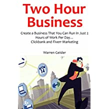 2 HOUR BUSINESS: Create a Business That You Can Run In Just 2 Hours of Work Per Day… Clickbank and Fiverr Marketing (bundle)