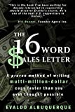 The 16-Word Sales LetterTM: A proven method of writing multi-million-dollar copy faster than you ever thought possible