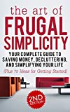 Discover A Powerful Approach to Living Frugally★★★READ THIS 2ND EDITION FREE WITH KINDLE UNLIMITED★★★★★★Special Bonus For All Readers Found At The Back Of The Book★★★Everyone is aware that it is never simple to save money for the future. It seems lik...