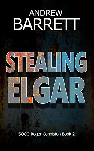 Stealing Elgar (SOCO Roger Conniston Book 2)