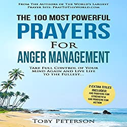 The 100 Most Powerful Prayers for Anger Management
