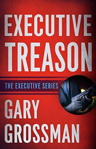 Amazon executive treason ebook gary h grossman kindle store executive treason by grossman gary h fandeluxe Image collections
