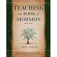 Teaching the Book of Mormon, Part 1: 1 Nephi- Alma 16