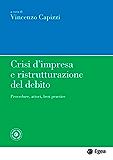 Crisi d'impresa e ristrutturazione del debito: Procedure, attori, best practice