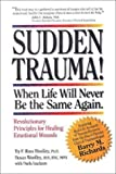 img - for Sudden Trauma! When Life Will Never Be the Same Again : Revolutionary Principles for Healing Emotional Wounds by F. Ross Woolley (2000-03-01) book / textbook / text book