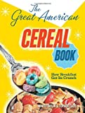 The Great American Cereal Book: How Breakfast Got Its Crunch