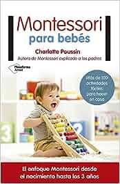 Montessori para bebés: Amazon.es: Charlotte Poussin, Núria ...