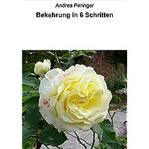 Bekehrung in 6 Schritten (German Edition)