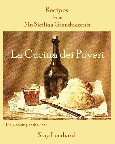 La Cucina dei Poveri: Recipes from My Sicilian Grandparents