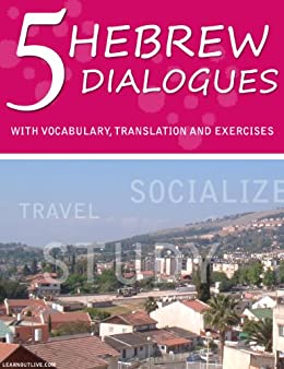 5 Hebrew Dialogues With Vocabulary, Translation And Exercises by [Shani, Eti]