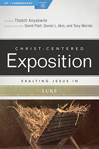 Exalting Jesus in Luke (Christ-Centered Exposition Commentary) by [Anyabwile, Thabiti]