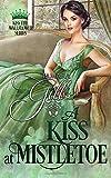 A Kiss at Mistletoe (Kiss the Wallflower)
