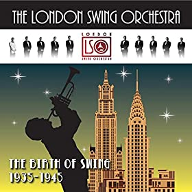 The Birth of Swing 1935-1945