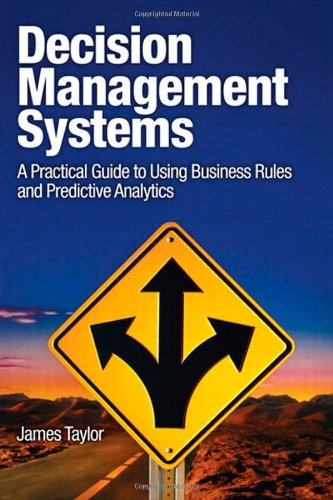 Decision Management Systems by James Taylor, Publisher : IBM Press
