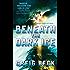 Beneath the Dark Ice: A Novel (Alex Hunter Book 1)