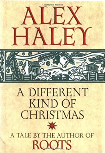 A Different Kind Of Christmas.A Different Kind Of Christmas Alex Haley 9780517162699