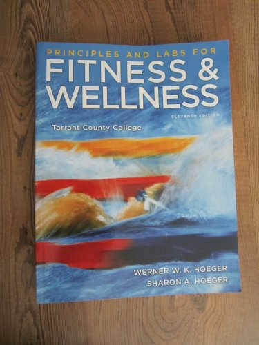 Principles and Labs for Fitness and Wellness Eleventh 11th Edition Tarrant County College