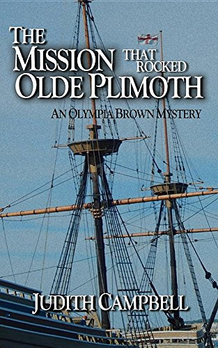 The Mission That Rocked Olde Plimoth: An Olympia Brown Myste