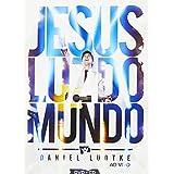 Daniel Ludtke - Jesus Luz Do Mundo