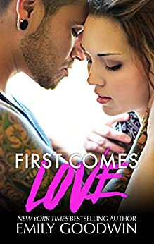 First Comes Love by [Goodwin, Emily]