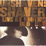 Unshaven - The Live Album