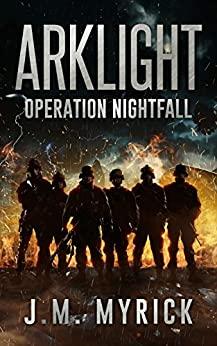 Arklight: Operation Nightfall by [Myrick, J.M.]