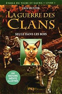 La guerre des clans illustrée, Cycle III - Étoile du Tigre et Sacha, tome 1 : Seule dans les bois par Hunter