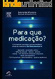 Para que Medicação?: O Treinamento Neurológico por Neurofeedback Voltado ao Tratamento Não Medicamentoso de Depressão, Ansiedade e Pânico, Déficit de Atenção, Dislexia, Au