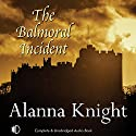 The Balmoral Incident Audiobook by Alanna Knight Narrated by Lesley Mackie