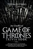 Book cover from An Unofficial Game of Thrones Trivia Book: 250 Questions & Answers Exploring the Lands of Essos, Sothoryos & Westeros by Thomas Driks