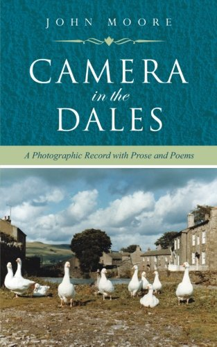 camera in the dales a photographic record with prose and poems