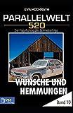 img - for W nsche und Hemmungen - Parallelwelt Band 10: Der Fl gelschlag des Schmetterlings (Parallelwelt 520) (German Edition) book / textbook / text book