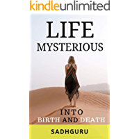 Life Mysterious: Into Birth and Death (English Edition)