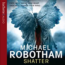 Shatter Audiobook by Michael Robotham Narrated by Sean Barrett