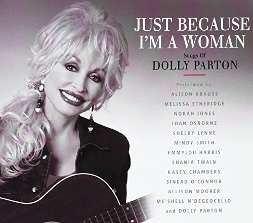 Various Artists - Just Because I\'m a Woman: The Songs of Dolly ...