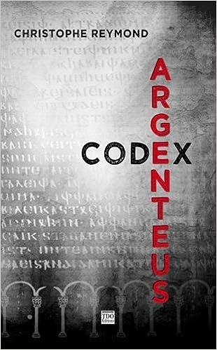 CODEX ARGENTEUS de Christophe Reymond 51oHolDusXL._SX308_BO1,204,203,200_
