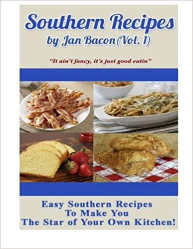 Book Southern Recipes by Jan Bacon (Vol 1): 'It ain't fancy, it's just good eatin': Volume 1
