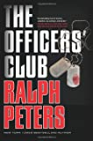 The Officers' Club, Ralph Peters, 0765326809