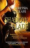 Shadow Blade, Seressia Glass, 1476747482