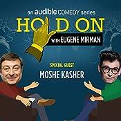 Ep. 7: Moshe Kasher's Sex-Positive Family | Eugene Mirman, Moshe Kasher