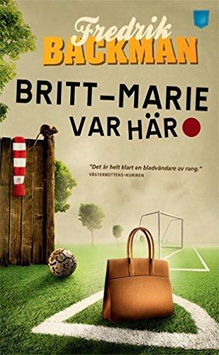 Britt-Marie var har (av Fredrik Backman) [Imported] [Paperback] (Swedish)
